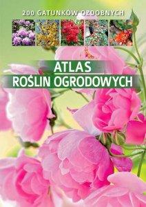 Atlas roślin ogrodowych 200 gatunków ozdobnych
