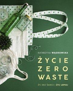Życie zero waste wyd. 2