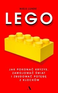 Lego jak pokonać kryzys zawojować świat i zbudować potęgę z klocków