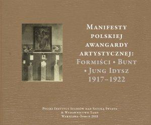 Manifesty polskiej awangardy artystycznej formiści bunt jung idysz 1917–1922
