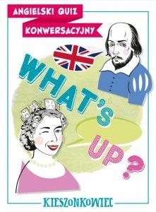 Angielski quiz konwersacyjny. What's up?