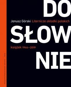 Dosłownie. Liternicze i typograficzne okładki polskich książek 1944–2019