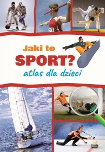 Jaki to sport? Atlas dla dzieci