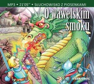 CD MP3 O wawelskim smoku. Słuchowisko z piosenkami