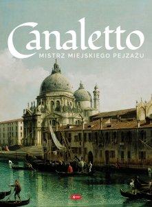 Canaletto. Życie i twórczość