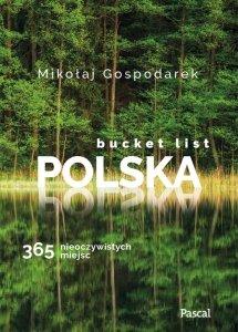 Bucket list Polska. 365 nieoczywistych miejsc