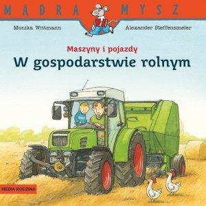 Maszyny i pojazdy. W gospodarstwie rolnym. Mądra Mysz
