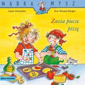 Zuzia piecze pizzę. Mądra Mysz