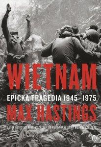 Wietnam. Epicka tragedia 1945-1975