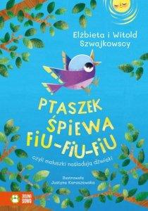 Ptaszek śpiewa fiu-fiu-fiu, czyli maluszki naśladują dźwięki