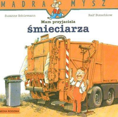 Mam przyjaciela śmieciarza Mądra Mysz