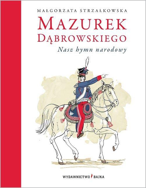Mazurek dąbrowskiego nasz hymn narodowy