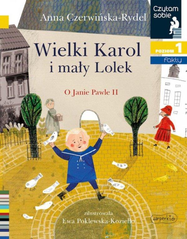 Wielki Karol i mały Lolek. O Janie Pawle II. Czytam sobie. Fakty. Poziom 1