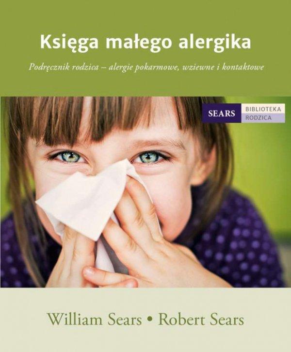 Księga małego alergika podręcznik rodzica alergie pokarmowe wziewne i kontaktowe