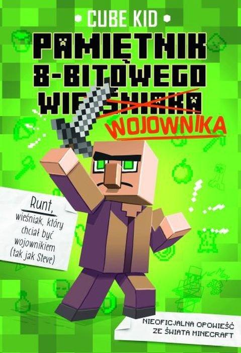 Minecraft pamiętnik 8 bitowego wojownika Tom 1