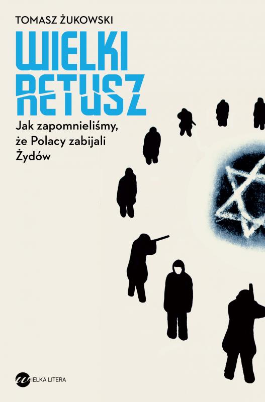 Wielki retusz jak zapomnieliśmy że Polacy zabijali żydów