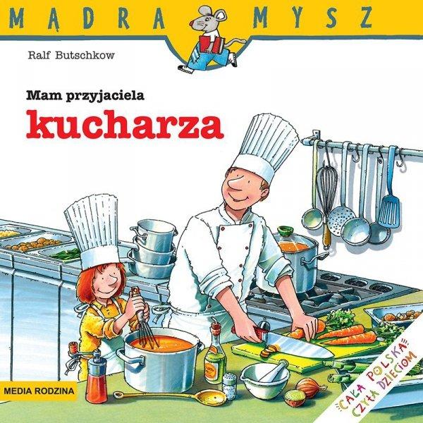Mam przyjaciela kucharza. Mądra Mysz