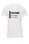 Koszulka biała - I'M BOLD I'M ITALIC NEVR REGULAR