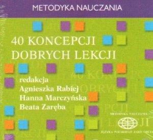 40 koncepcji dobrych lekcji. Metodyka nauczania. Tom 10 (Płyta CD)