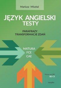 Język angielski - testy. Parafrazy. Transformacje zdań FCE/CAE