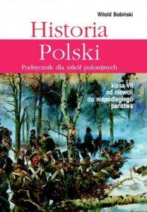 Historia Polski 7. Podręcznik dla szkół polonijnych. Klasa VII Od niewoli do niepodległego państwa