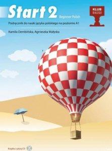 Start 2. Beginner Polish. Podręcznik do nauki języka polskiego na poziomie A1 z płytą CD