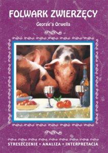 Folwark zwierzęcy George'a Orwella. Streszczenie, analiza, interpretacja