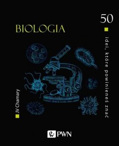 50 idei które powinieneś znać Biologia