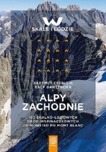 Alpy Zachodnie 102 skalno-lodowe drogi wspinaczkowe od Monviso po Mont Blanc