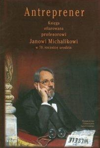 Antreprener Księga ofiarowana profesorowi Janowi Michalikowi w 70. Rocznicę urodzin