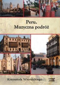 Peru Muzyczna podróż Krzysztofa Wiernickiego
