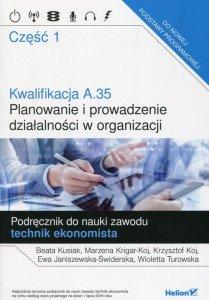 Kwalifikacja A.35 Planowanie i prowadzenie działalności w organizacji  Podręcznik do nauki zawodu technik ekonomista Część 1