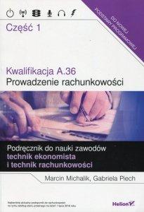 Kwalifikacja A.36 Prowadzenie rachunkowości Podręcznik do nauki zawodów technik ekonomista i technik rachunkowości Część 1