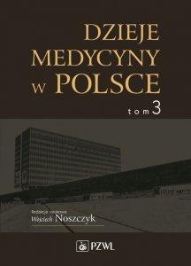 Dzieje medycyny w Polsce Tom 3