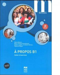 A propos B1 Cahier d'exercices + CD MP3