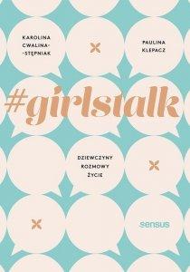 #girlstalk Dziewczyny rozmowy życie