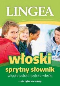 Sprytny słownik włosko-polski i polsko-włoski ... nie tylko do szkoły