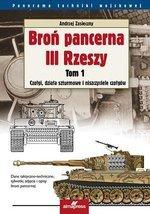Broń pancerna III Rzeszy. Tom 1. Czołgi, działa szturmowe i niszczyciele  czołgów (przecena)
