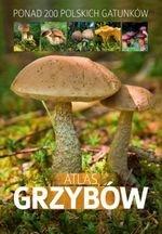 Atlas grzybów. Ponad 200 polskich gatunków (dodruk 2020)