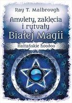 Amulety zaklęcia i rytuały Białej Magii (wyd. 2019)