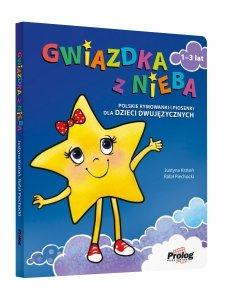GWIAZDKA Z NIEBA Polskie rymowanki i piosenki dla dzieci dwujęzycznych 1-3 lat