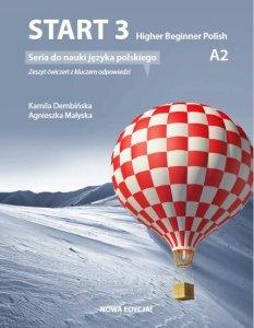 Start 3. Higher Beginner Polish. Zeszyt ćwiczeń z kluczem do nauki języka polskiego na poziomie A2