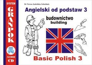 Angielski od podstaw 3. Budownictwo. Ilustrowany słownik angielsko-polski z płytą CD