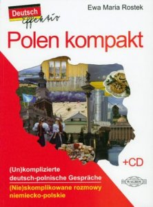 Polen kompakt. (Un)komplizierte deutsch-polnische Gespräche. (Nie)skomplikowane rozmowy niemiecko-polskie + CD