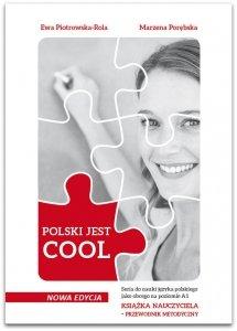 POLSKI JEST COOL. Przewodnik metodyczny dla nauczyciela do nauki języka polskiego jako obcego na poziomie A1 z testami + DVD