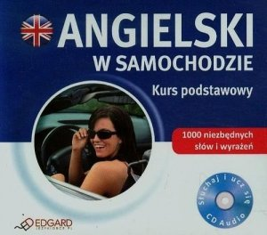 Angielski w samochodzie. Kurs podstawowy (płyta Audio CD)