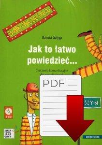 Jak to łatwo powiedzieć... Ćwiczenia komunikacyjne dla początkujących A1, A2 (wersja polska) z nagraniami EBOOK