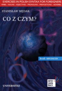 Co z czym? Ćwiczenia składniowe dla grup zaawansowanych z języka polskiego dla obcokrajowców (B2, C1)