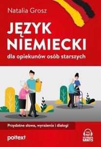 Język niemiecki dla opiekunów osób starszych. Przydatne słowa, wyrażenia i dialogi. Nagrania MP3 do pobrania