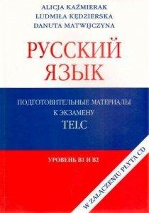 Język rosyjski cz.1. Materiały przygotowujące do egzaminu TELC z płytą CD (poziom B1 i B2). Russkij jazyk T I